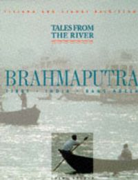 Tales of the River Brahmaputra: Book by Gianni Baldizzone
