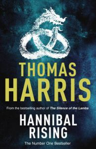 Hannibal Rising: Book by Thomas Harris