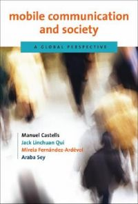 Mobile Communication and Society: A Global Perspective: Book by Manuel Castells