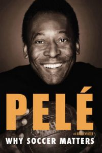 Why Soccer Matters: Book by Pele