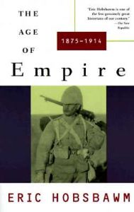 Age of Empire: 1875-1914: Book by Eric J Hobsbawm