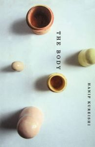 The Body: Book by Hanif Kureishi