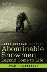 Abominable Snowmen, Legend Come to Life: Book by Ivan T Sanderson