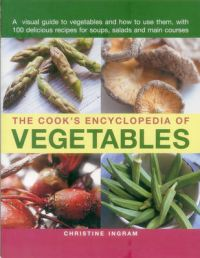 The Cook's Encyclopedia of Vegetables: Book by Christine Ingram