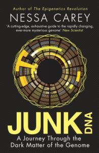 Junk DNA: A Journey Through the Dark Matter of the Genome (English) (Paperback): Book by Nessa Carey
