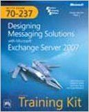 Mcitp Self-Paced Training Kit -- Exam 70-237: Designing Messaging Solutions With Microsoft Exchange Server 2007 (English): Book by Et Al. MANCUSO