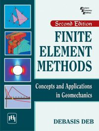 FINITE ELEMENT METHODS : CONCEPTS AND APPLICATIONS IN GEOMECHANICS: Book by Deb