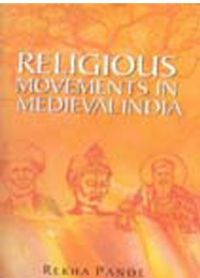 Religious Movement In Medieval India: Book by Rekha Pande