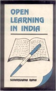 Open Learning in India, 359pp, 2007 (English): Book by Sudarshana Rana
