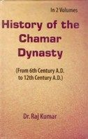 History of Chamar Dynasty (2 Vols.Set): Book by Raj Kumar