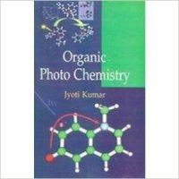 Organic Photo Chemistry (English): Book by Jyoti Kumar