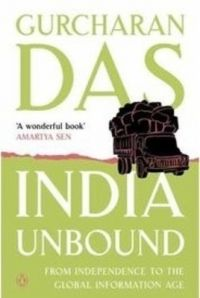 India Unbound: from Independence to the Global Information age (English) (Paperback): Book by Gurcharan Das