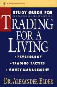 Trading for a Living: Psychology, Trading Tactics, Money Management: Book by Alexander Elder