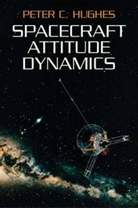 Spacecraft Attitude Dynamics: Book by Peter C Hughes