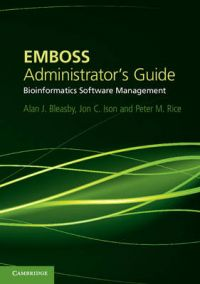 EMBOSS Administrator's Guide: Bioinformatics Software Management: Book by Alan J. Bleasby