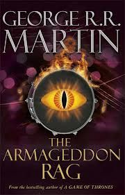 The Armageddon Rag: Book by George R. R. Martin