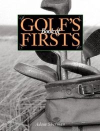 Golfs Book of Firsts: Book by Adam Sherman