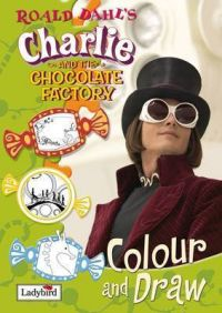 Charlie and the Chocolate Factory Colour and Draw Book: Book by Roald Dahl