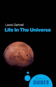 Life in the Universe: A Beginner's Guide: Book by Lewis Dartnell