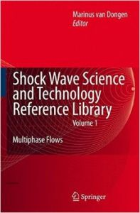 Shock Wave Science and Technology Reference Library: Multiphase Flows: v. 1: Book by M.E.H. van Dongen