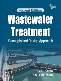 WASTEWATER TREATMENT: Concepts and Design Approach: Book by KARIA G. L.|CHRISTIAN R.A.