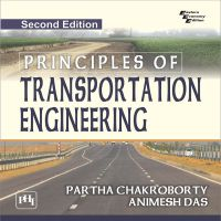 Principles of Transportation Engineering: Book by CHAKROBORTY PARTHA|DAS ANIMESH