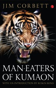 THE TEMPLE TIGER AND MORE MAN-EATERS OF KUMAON: Book by Jim Corbett