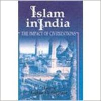 Islam in india the impact of civilization (English): Book by Asghar Ali Engineer