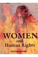 Women And Human Rights: Book by Jyotsna Mishra