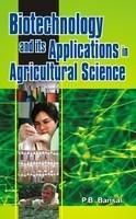 Biotechnology and its Applications in Agricultural Science: Book by P.B. Bansal