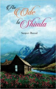 An Ode to Shimla: Book by Sanjeev Bansal