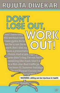 Dont Lose Out, Work Out! (English) (Paperback): Book by Rujuta Diwekar
