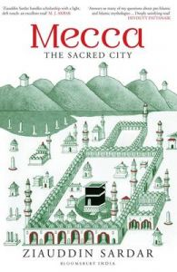 Mecca: Book by Ziauddin Sardar