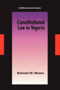 Constitutional Law in Nigeria: Book by Kehinde M. Mowoe