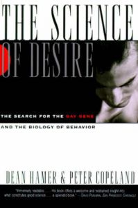 The Science of Desire: Search for the Gay Gene and the Biology of Behaviour: Book by Dean H. Hamer