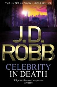 Celebrity in Death: Book by J. D. Robb