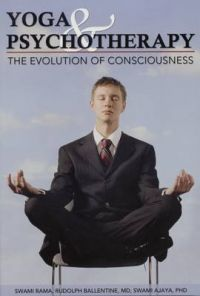 Yoga and Psychotherapy: The Evolution of Consciousness: Book by Swami Rama