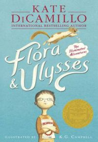 Flora & Ulysses: Book by Kate DiCamillo