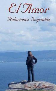 El Amor: Relaciones Sagradas: Book by Rosie Perez-Blanco