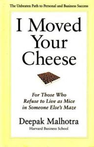 I Moved Your Cheese: Book by D. Malhotra