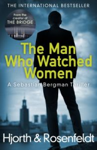 The Man Who Watched Women (English): Book by Michael Hjorth