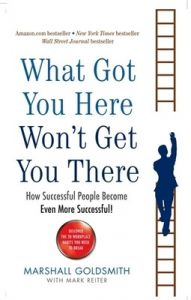What Got You Here Won't Get You There: How successful people become even more successful (English) (Paperback): Book by Marshall Goldsmith