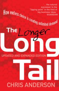 The Long Tail: How Endless Choice is Creating Unlimited Demand: Book by Chris Anderson