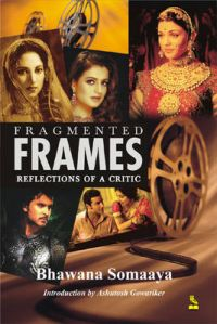 Fragmented Frames: Book by Bhavana Somaaya