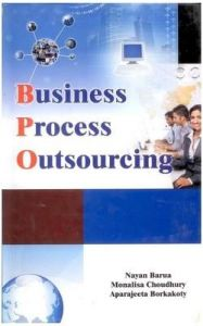 Business Process Outsourcing: Its Prospects and Challenges: Book by Nayan Barua