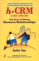h-CRM: The Key to Lifelong Business Relationships: Human Response Management and Customer Relationship Management (English) 01 Edition