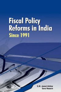 Fiscal Policy Reforms in India Since 1991: Book by S. M. Jawed Akhtar