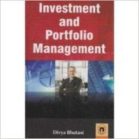 Investment And Portfolio Management: Book by Divya Bhutani
