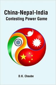 China-Nepal-India : Contesting Power Game: Book by D. K. Chaube