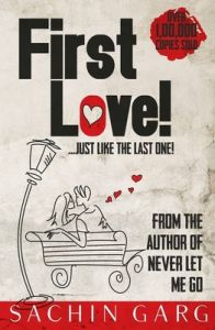 It's First Love!...Just Like The Last One! (English) (Paperback): Book by Sachin Garg